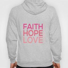 Faith Hope love,Christian,Bible Quote 1 Corinthians13:13 Hoody