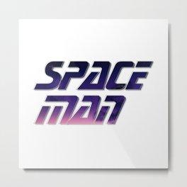 Space Man Metal Print