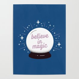 "Crystal ball ""believe in magic"" Poster"
