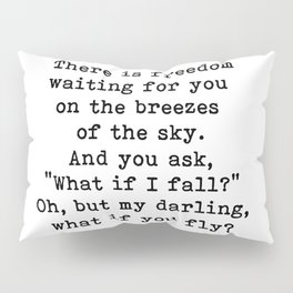 What if you fly? On the breezes of the sky Pillow Sham