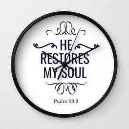 He Restores My Soul Wall Clock
