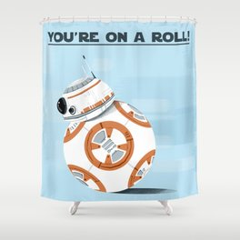 You're on a roll! Shower Curtain