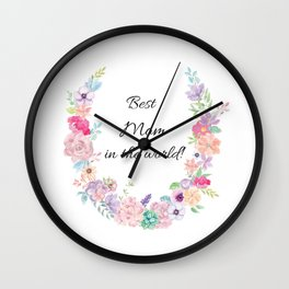 Best Mom in the world! Wall Clock