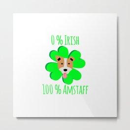 0 Percent Irish 100 Percent Amstaff Dog Lovers St. Patrick's Metal Print