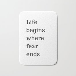 LIFE BEGINS WHERE FEAR ENDS - MOTIVATIONAL QUOTE Bath Mat