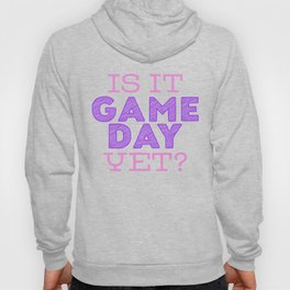 Is it Game Day Yet? - Pink/Purple Hoody
