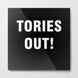 Tories Out Metal Print