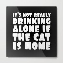 Drinking & Cats Metal Print