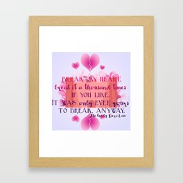 My Heart is Yours- The One Quote Framed Art Print