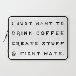 I Just Want to Fight Hate Laptop Sleeve