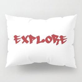 Explore - graffiti style text Pillow Sham