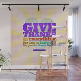 Give Thanks in Everything! Wall Mural