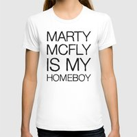 marty mcfly T-shirts featuring Marty Mcfly is my homeboy by Design Vultures