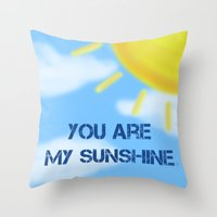 you are my sunshine Throw Pillows featuring Sunshine by The Crafty Geekette