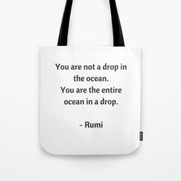 Rumi Inspirational Quotes - You are not a drop in the ocean Tote Bag