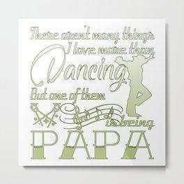 Dancing Papa Metal Print