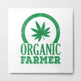 Organic Weed Farmer Earth Day 2019 Metal Print