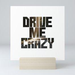 drive me crazy Mini Art Print