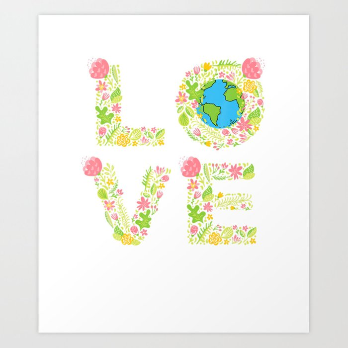 Earth Day 2021 Earth Day Love World Earth Day 2021 Art Print