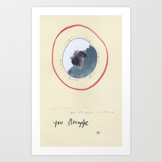 you struggle Art Print