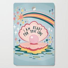 I am ready for true love Cutting Board