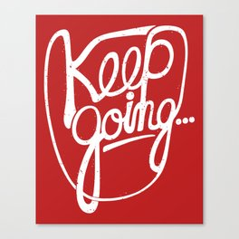 KEEP GO/NG Canvas Print