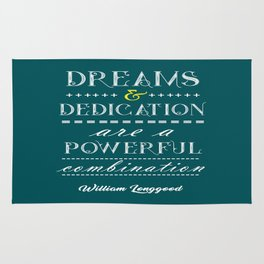Dreams and dedication Inspirational Motivational William Longgood Quote Rug