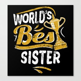 World's Best Sister Canvas Print