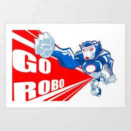 Go Robo Now! Art Print