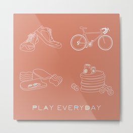 Play Everyday Metal Print