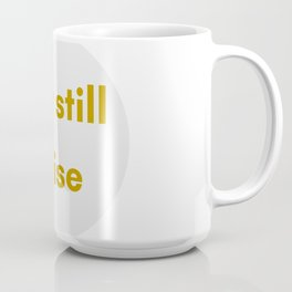 BUT STILL I RISE - FEMINIST QUOTE Coffee Mug