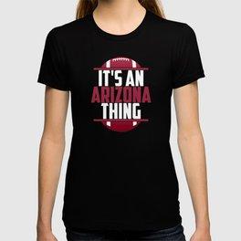 Its An Arizona Thing T-shirt