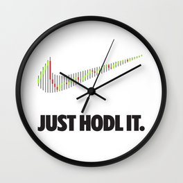 Just Hodl It Wall Clock