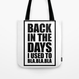 Back in the days Tote Bag