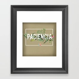 Paciencia Framed Art Print
