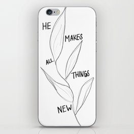He Makes All Things New iPhone Skin