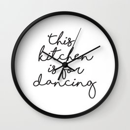 This kitchen is for Dancing, Farmhouse Kitchen Decor, Quote Prints, Typography Signs, Kitchen Quotes Wall Clock