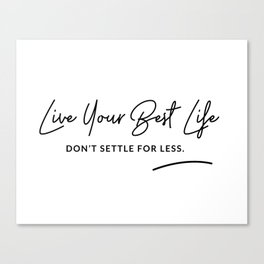 Best Life Art Quote Canvas Print