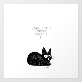 Stay in the fanzone, creep Art Print