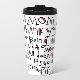 Mom, thank you for not eating me Metal Travel Mug