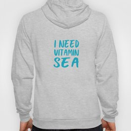 I Need Vitamin Sea - Blue and White Hoody