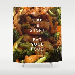 Eat Good Food Shower Curtain