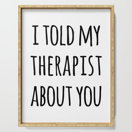 Told My Therapist Funny Quote Serving Tray