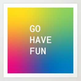 Go Have Fun - SMILAH: Unedited podcast Art Print