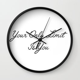 only limit is you Wall Clock