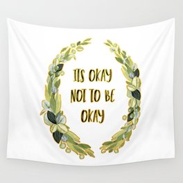 Its Okay not to be Okay Wall Tapestry