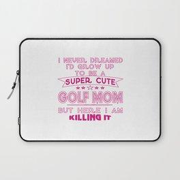 SUPER CUTE A GOLF MOM Laptop Sleeve