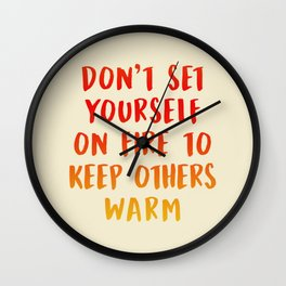 Don't Set Yourself On Fire Wall Clock
