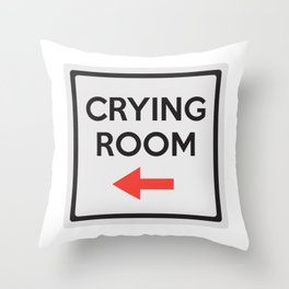 Crying Room Sign (Right) Throw Pillow