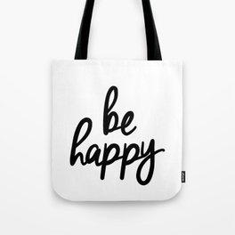 Be Happy black and white monochrome typography poster design bedroom wall art home decor Tote Bag